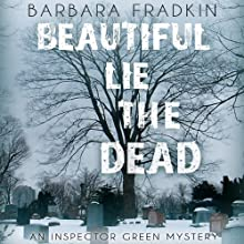 Beautiful Lie of the Dead: Inspector Green, Book 8 Audiobook by Barbara Fradkin Narrated by Kevin Kraft
