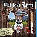 Heiliger Zorn: Mordsgschicht'n aus Oberbayern Audiobook by Jörg Maurer, Andreas Föhr Narrated by Jörg Maurer, Marisa Burger