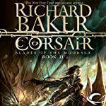 Corsair: Forgotten Realms: Blades of the Moonsea, Book 2 (       UNABRIDGED) by Richard Baker Narrated by J. P. Linton
