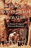 Where the Roots Reach for Water: A Personal and Natural History of Melancholia (086547592X) by Jeffery Smith