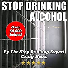 Stop Drinking Alcohol: Quit Drinking with the Alcohol Lied to Me Method (       UNABRIDGED) by Craig Beck Narrated by Craig Beck
