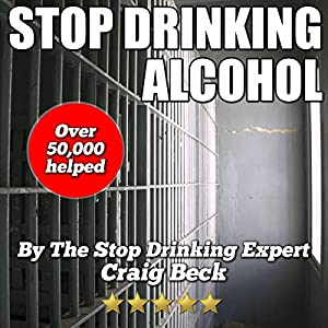 Stop Drinking Alcohol: Quit Drinking with the Alcohol Lied to Me Method Audiobook