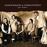 Paper Airplane [+Digital Booklet] ~ Alison Krauss and...