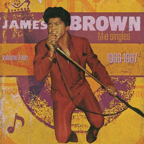 James Brown - The Singles, Volume 4 1966-1967 - Zortam Music