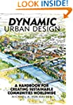 Dynamic Urban Design: A Handbook for...