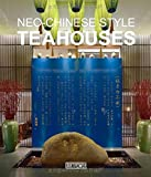 img - for Neo-Chinese Style Teahouses (Chinese and English Edition) book / textbook / text book
