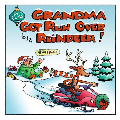 Grandma Got Run Over By a Reindeer (Dr. Elmo Original)