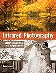 Mastering Infrared Photography: Captu...