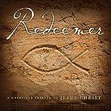 Redeemer: A Nashville Tribute to Jesus Christ