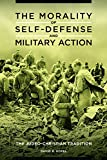 The Morality of Self-Defense and Military Action: The Judeo-Christian Tradition