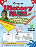 img - for Oregon History Projects: 30 Cool, Activities, Crafts, Experiments & More for Kids to Do to Learn About Your State (Oregon Experience) book / textbook / text book