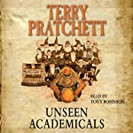Unseen Academicals: Discworld, Book 37 (       ABRIDGED) by Terry Pratchett Narrated by Tony Robinson