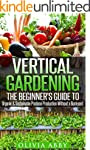 Vertical Gardening:The Beginner's Gui...