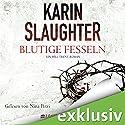 Blutige Fesseln (Georgia 6) Hörbuch von Karin Slaughter Gesprochen von: Nina Petri