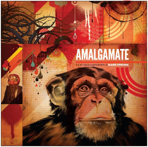 Amalgamate: The Art, Design and Exploration of Blaine Fontana