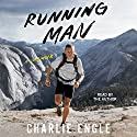 Running Man: A Memoir Audiobook by Charlie Engle Narrated by Charlie Engle