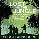 Lost in the Jungle: A Harrowing True Story of Survival (       UNABRIDGED) by Yossi Ghinsberg Narrated by Pat Young