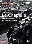 1846-2013 La Chapelle : Des machines...