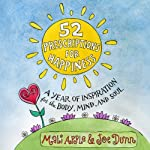 52 Prescriptions for Happiness: A Year of Inspiration for the Body, Mind, and Soul | Joe Dunn,Mali Apple