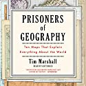 Prisoners of Geography: Ten Maps That Explain Everything About the World Audiobook by Tim Marshall Narrated by Scott Brick