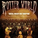 Rotter World (       UNABRIDGED) by Scott Baker Narrated by Bernard Cetaro Clark