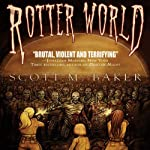 Rotter World | Scott Baker