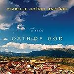 Oath of God: A Novel | Yzabelle Jiménez Martínez