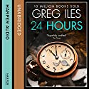 24 Hours Audiobook by Greg Iles Narrated by Jennifer Woodward