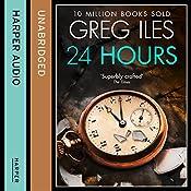 24 Hours   Greg Iles