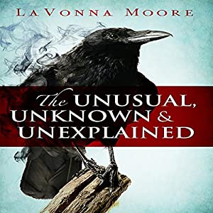 The Unusual, Unknown & Unexplained Audiobook