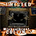Twisted Audiobook by Michaelbrent Collings Narrated by Scott Thomas