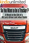 So You Want To Be A Trucker?: A week...
