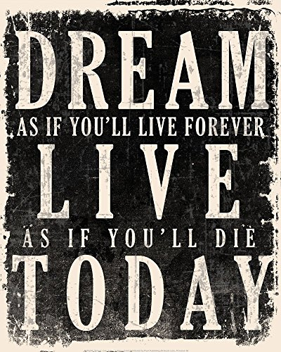 Dream, Live, Today - James Dean Quote Art Print, 13 x 16 inches (Dean Quotes compare prices)