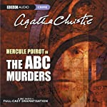 The A.B.C. Murders (Dramatised)  by Agatha Christie Narrated by John Moffatt, Simon Williams, Philip Jackson