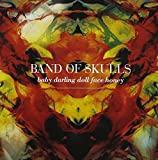 Band Of Skulls Baby Darling Doll Face Honey