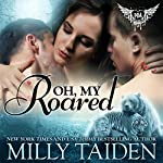 Oh, My Roared: Paranormal Dating Agency, Book 12 | Milly Taiden