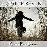 Sister Raven | Karen Rae Levine