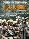 Dictatorship (Systems of Government) (0237539357) by Dowswell, Paul