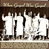 When Gospel Was Gospel ~ When Gospel Was Gospel