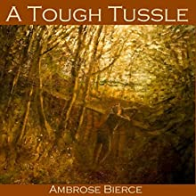 A Tough Tussle Audiobook by Ambrose Bierce Narrated by Cathy Dobson
