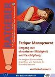 Fatigue Management: Umgang mit chronischer Müdigkeit und Erschöpfung