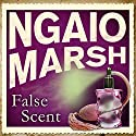 False Scent Audiobook by Ngaio Marsh Narrated by James Saxon
