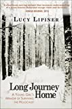 img - for Long Journey Home: A Young Girl's Memoir of Surviving the Holocaust book / textbook / text book