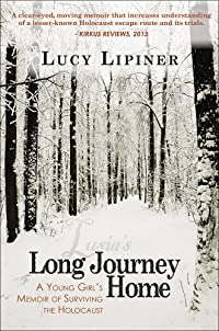 (FREE on 1/9) Long Journey Home: A Young Girl's Memoir Of Surviving The Holocaust by Lucy Lipiner - http://eBooksHabit.com