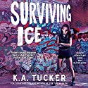 Surviving Ice: The Burying Water Series Audiobook by K. A. Tucker Narrated by Sebastian York, Olivia Song
