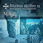 Mika (Bibel2011 - Bibelens skrifter 33 - Det Gamle Testamentet)    KABB