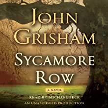 Sycamore Row (       UNABRIDGED) by John Grisham Narrated by Michael Beck