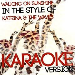 Walking on Sunshine (In the Style of Katrina & The Waves) [Karaoke Version]