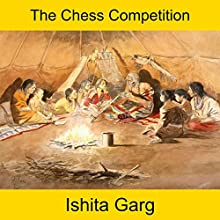 The Chess Competition Audiobook by Ishita Garg Narrated by John Hawkes