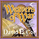 Weavers of War: Winds of the Forelands, Book 5 Audiobook by David B. Coe Narrated by Michael McConnohie